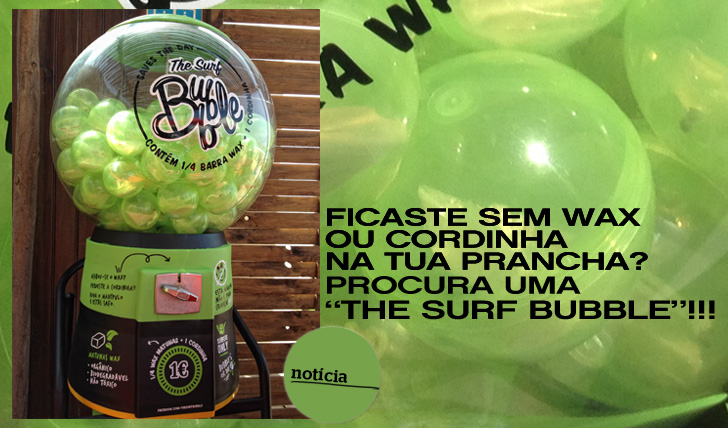 "1414Esqueceste-te do Wax ou cordinha? Procura uma ""The Surf Bubble"""
