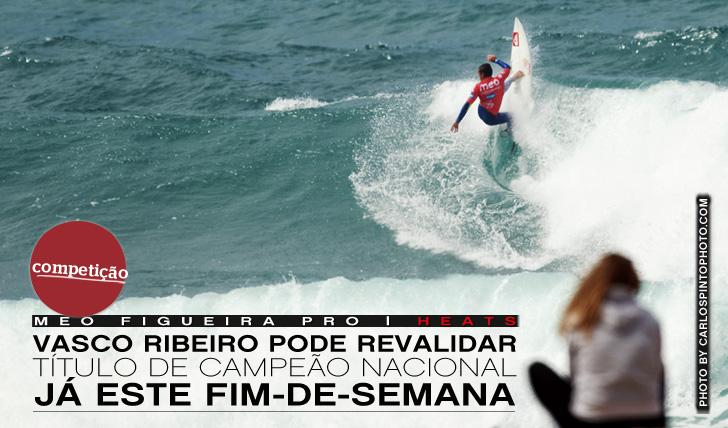 2867MEO Figueira Pro | Vasco Ribeiro a um passo do título nacional