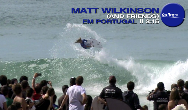 5168Matt Wilkinson and friends em Portugal || 3:15