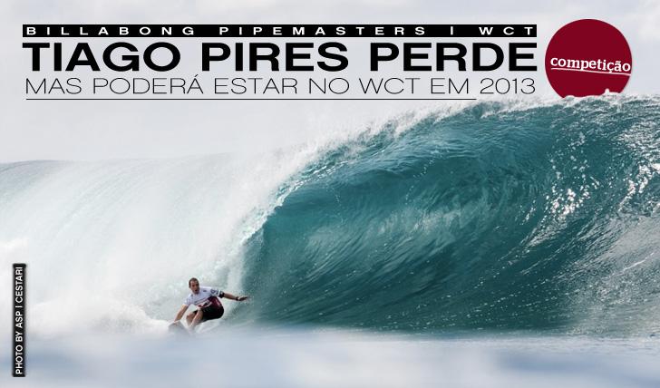 5709Tiago Pires eliminado mas ainda poderá estar no WCT em 2013