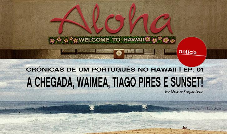 5675Crónicas de um português no Hawaii | Ep.01: Chegada, Waimea, Tiago Pires e Sunset