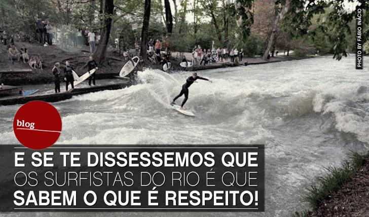 5928Respeito na água! Quem sabe o que isso é são… os surfistas do rio! | By NB