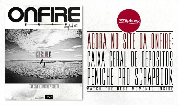 6064ONFIRE Scrapbook 007 powered by MEO | Caixa Geral de Depósitos Peniche Pro || 128 pág.