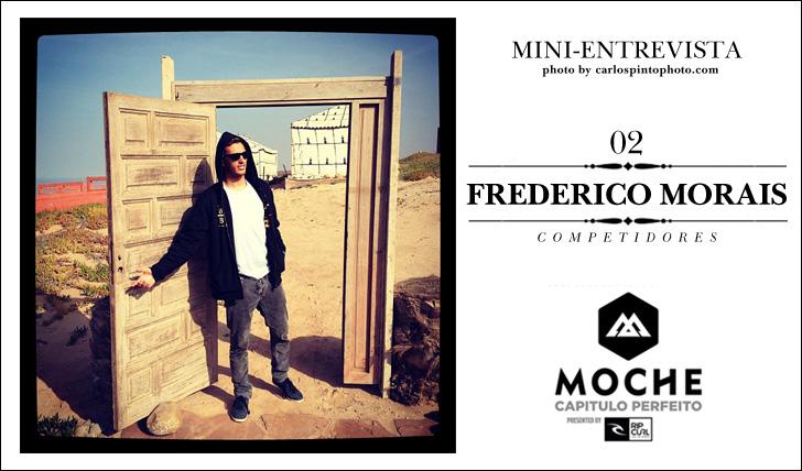 6888Frederico Morais | Competidor | Em mini-entrevista sobre MOCHE Capítulo Perfeito