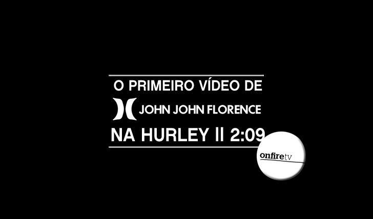 6415O primeiro vídeo de John John na Hurley || 2:09