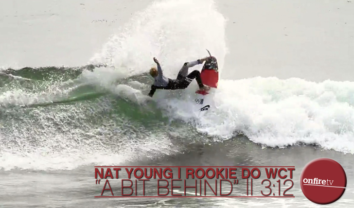 6697Nat Young | Rookie do WCT | A Bit Behind || 3:12