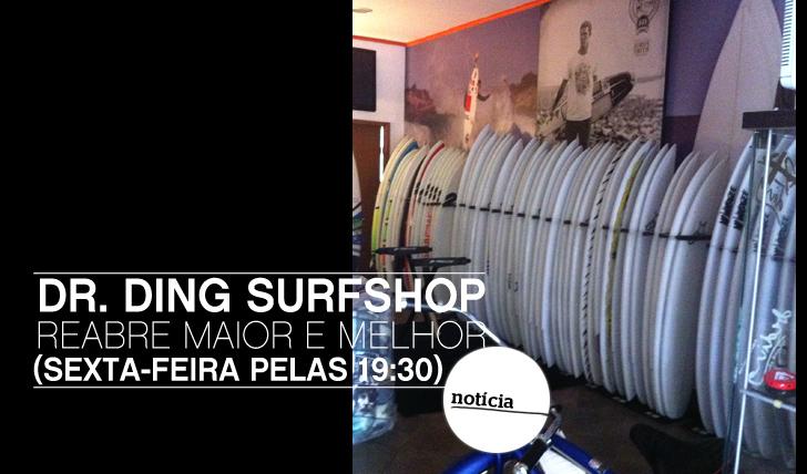6900Dr. Ding SurfShop reabre sexta-feira