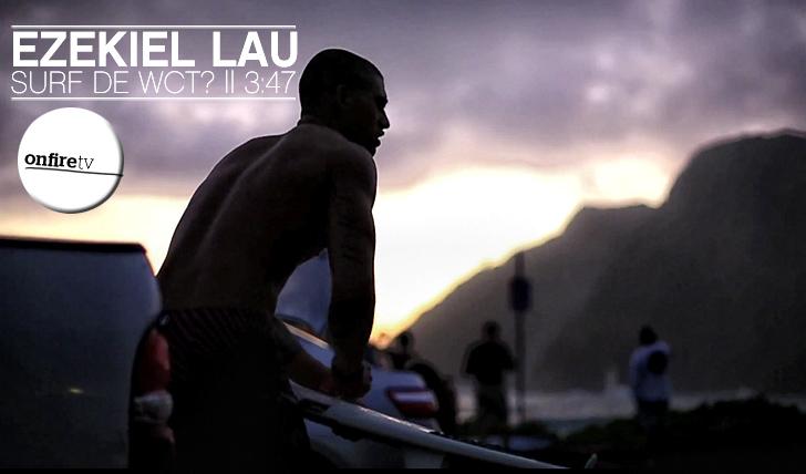 7115Ezekiel Lau | Surf de WCT? || 3:47