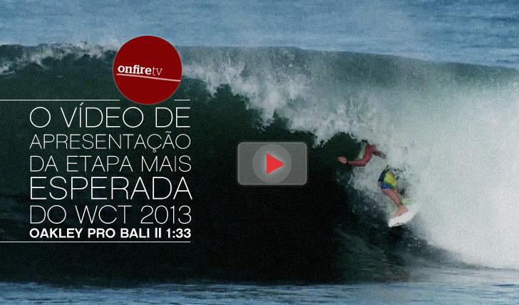 7714O vídeo da etapa mais esperada do WCT 2013 | Oakley Pro Bali || 1:33