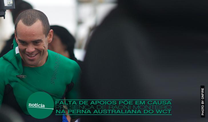 7786Falta de apoios põe em causa presença de Raoni Monteiro nos WCTs da Austrália