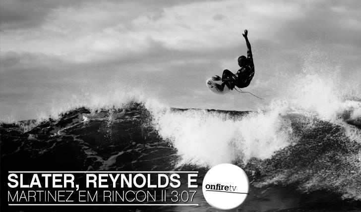 7579Slater, Martinez e Reynolds em Rincon | Um vídeo de Dave Schauber || 3:07