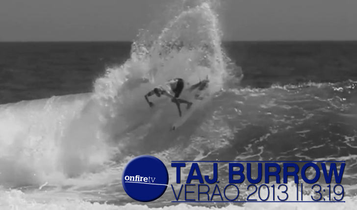 7514Taj Burrow | Brisa de Verão | 2013 || 3:19