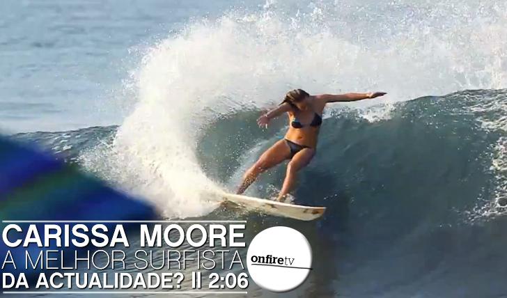 7829Será Carissa Moore a melhor surfista da actualidade?  || 2:06