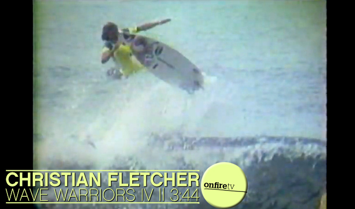 8558Christian Fletcher | Wave Warriors IV || 3:44