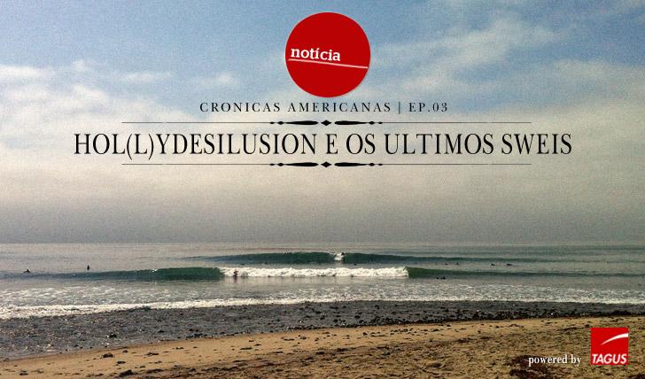 8577Hol(l)ydesilusion e os últimos swéis | Crónicas americanas Ep.03