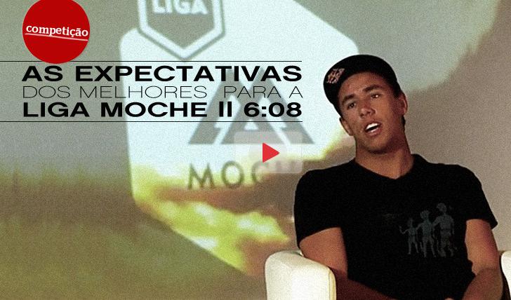 8621As expectativas dos melhores para a Liga MOCHE em vídeo || 6:08