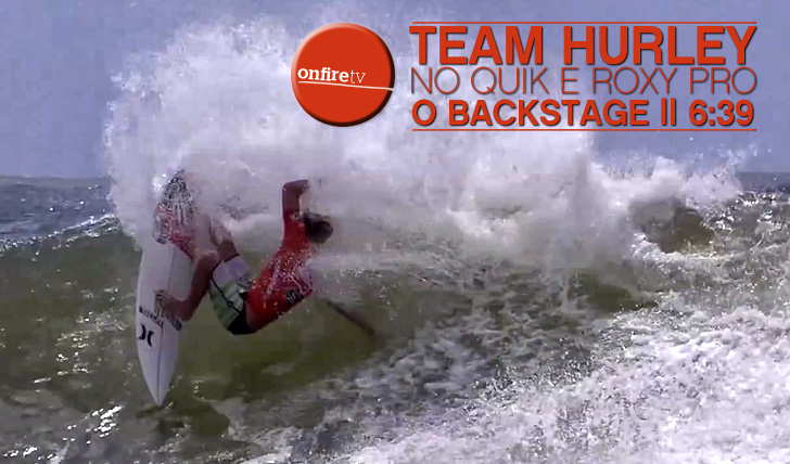 8137#Tournotes | Team Hurley no Quik e Roxy Pro || 6:39