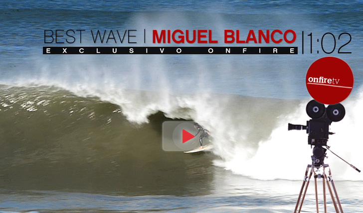 8832Best Wave: Miguel Blanco || 1:02