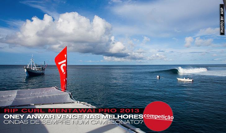9509Mentawai Pro 2013 | As melhores ondas que já viste num campeonato?