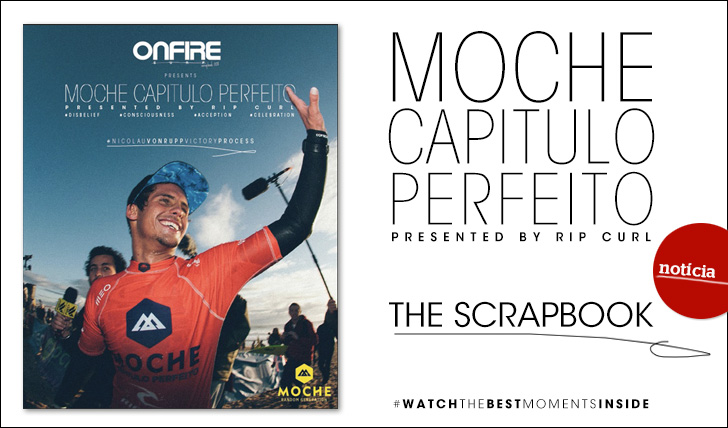 9180ONFIRE Scrapbook 008: MOCHE Capitulo Perfeito presented by Rip Curl