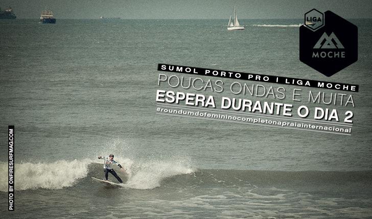 9277Poucas ondas e muita espera no dia 2 do Sumol Porto Pro | Liga MOCHE