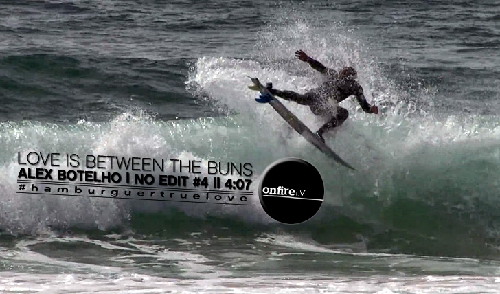 9465No Edit #4 | Alex Botelho | Love is between the buns || 4:07