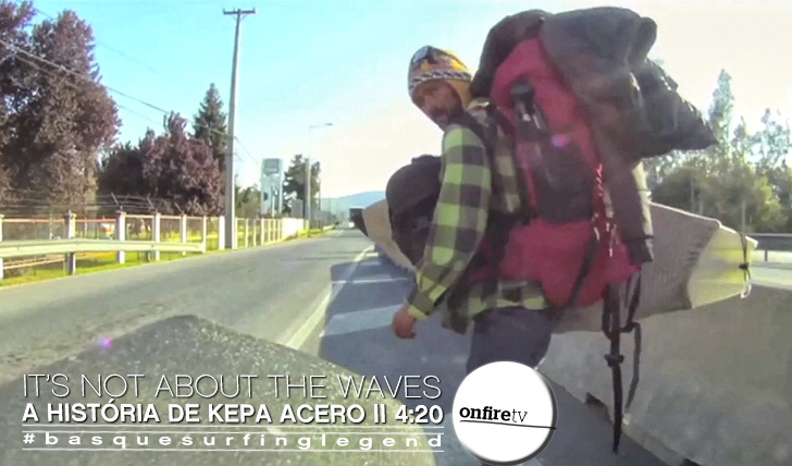 9604It's not about the waves | A história de Kepa Acero || 4:20