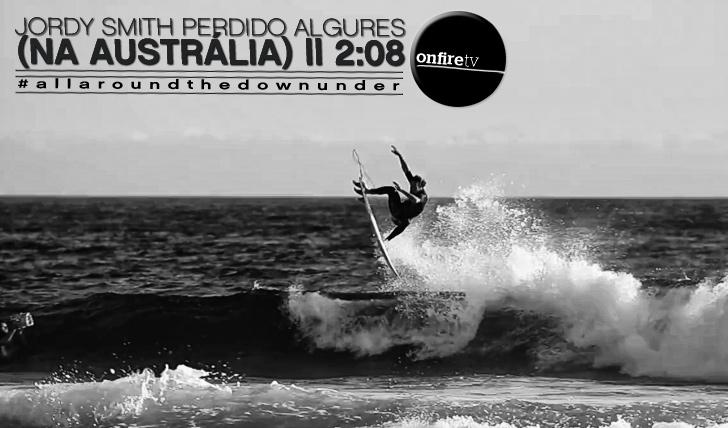 10057Jordy Smith | Perdido Algures (em Oz) || 2:08