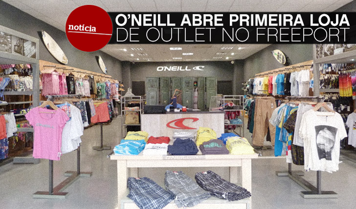 10134O'Neill abre primeiro outlet no Freeport