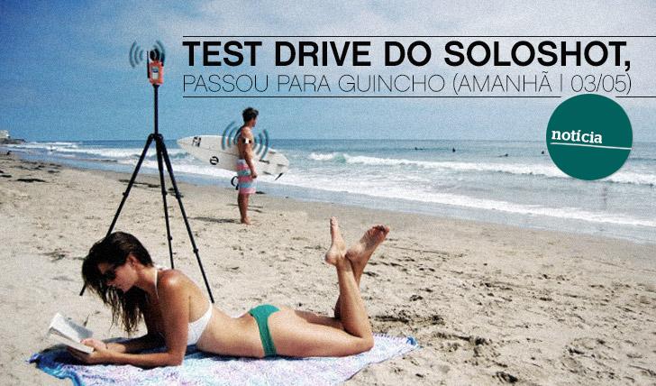 9574Test drive do Soloshot passou para Guincho (amanhã, dia 03/05)