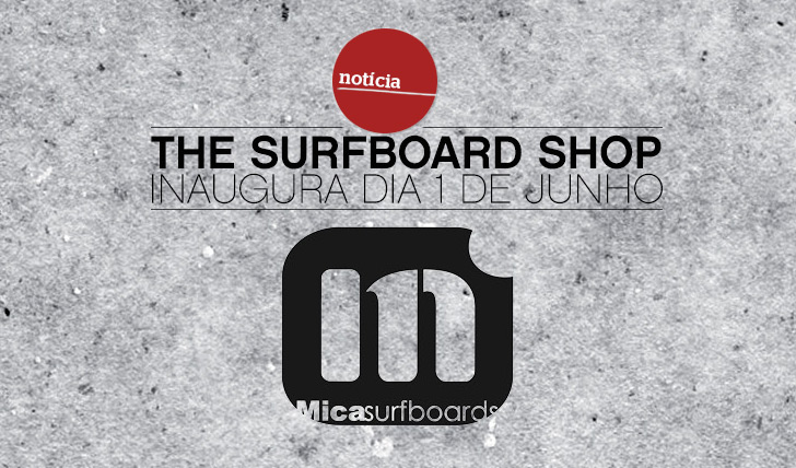 9960The Surfboard Shop inaugura dia 1 de Junho
