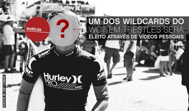 9851Um dos wildcards do WCT de Trestles será escolhido através de vídeo…