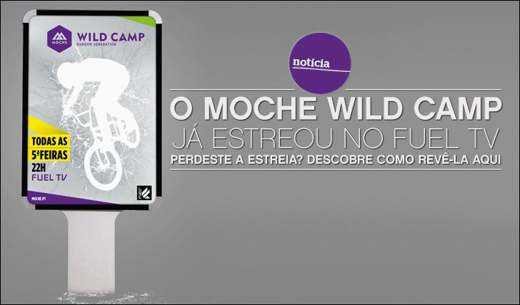 10858O MOCHE Wild Camp já estreou no FUEL TV mas podes rever o episódio 1