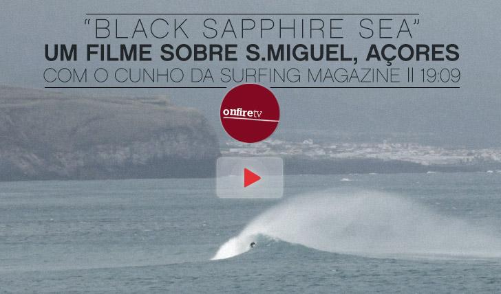 11443Black Sapphire Sea | Um filme sobre S.Miguel, Açores, com cunho da Surfing Magazine || 19:09