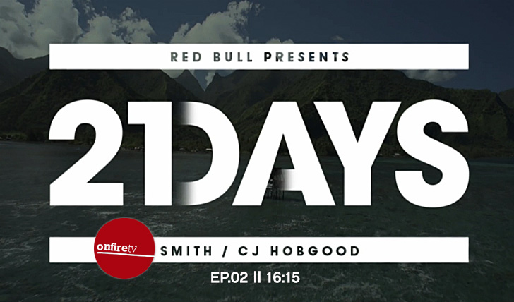 11948Red Bull apresenta ep. 02 de 21 Days com CJ Hobgood e Jordy Smith || 16:18