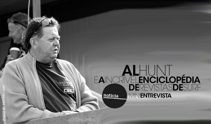 12346A incrível enciclopédia de revistas surf de Al Hunt | Mini-Entrevista