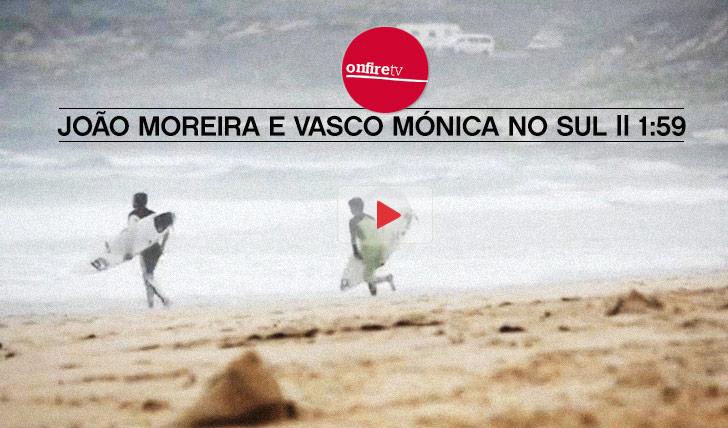 12190João Moreira e Vasco Mónica no Sul || 1:59