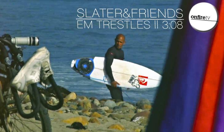 12331Slater & Friends em Trestles || 3:08