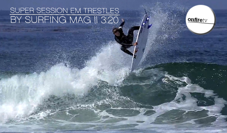 12025Super Session em Trestles by Surfing || 3:20