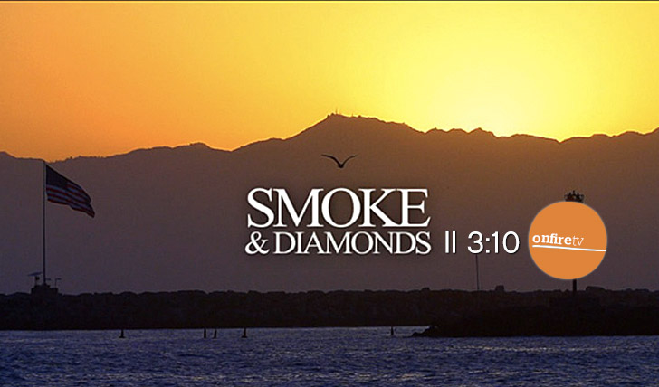 12018Smoke & Diamonds || 3:10