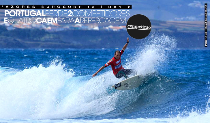 13001Duas eliminações no segundo dia do Azores EuroSurf 2013