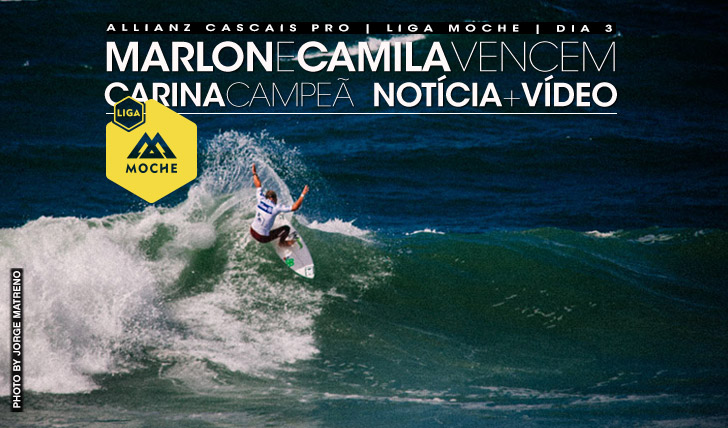 13165Carina vence a Liga Moche | Marlon e Camila vencem o Allianz Cascais Pro | Notícia + Vídeo