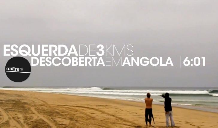 12859Esquerda de 3Kms descoberta em Angola || 6:01