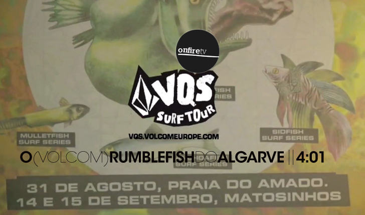 12840O Rumblefish do Algarve | VQS Surf Series || 4:01