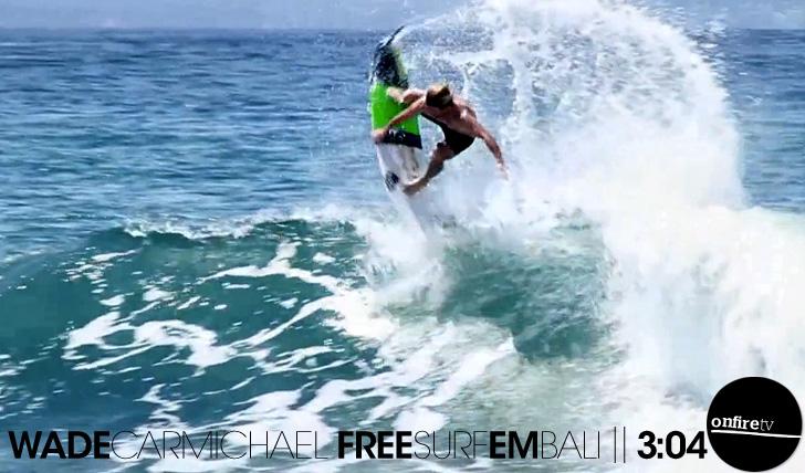 13120Wade Carmichael | Free Surf em Bali || 3:04
