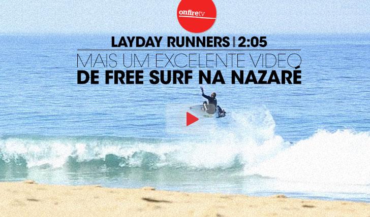 13619Layday runners | Mais um excelente vídeo de free surf na Nazaré || 2:05