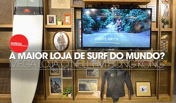 13934A maior loja de surf do mundo? Mega loja O'Neill abre em Hong Kong