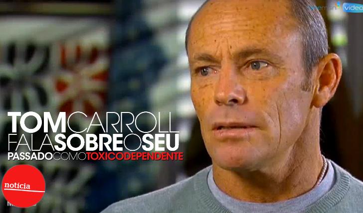 14029Tom Carroll fala sobre o seu passado como toxicodependente