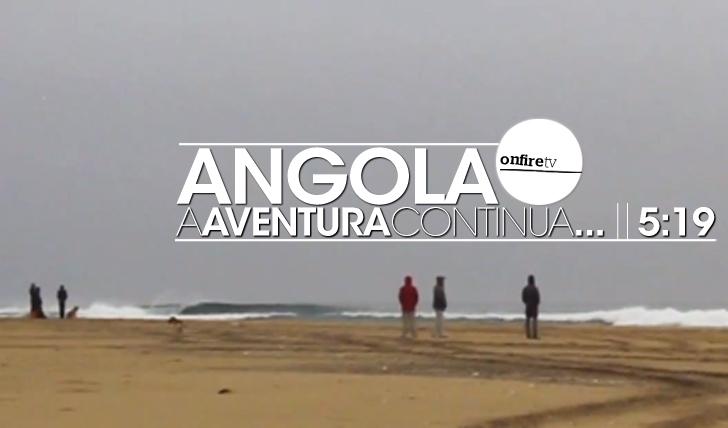 14575Angola | A aventura continua… || 5:19