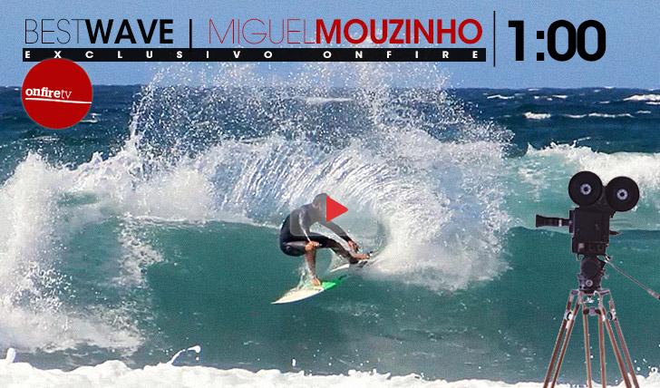 14554Best Wave: Miguel Mouzinho || 1:00